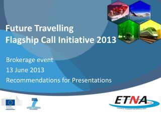 Future Travelling Flagship Call Initiative 2013