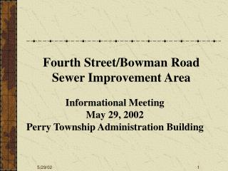 Informational Meeting May 29, 2002 Perry Township Administration Building