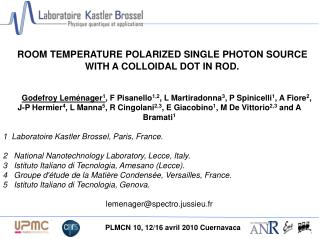 ROOM TEMPERATURE POLARIZED SINGLE PHOTON SOURCE WITH A COLLOIDAL DOT IN ROD.