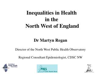 Inequalities in Health  in the  North West of England