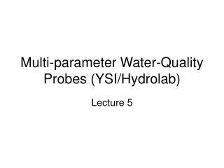 Multi-parameter Water-Quality Probes (YSI/Hydrolab)