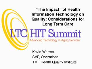 """The Impact"" of Health Information Technology on Quality: Considerations for Long Term Care"