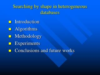 Searching  by  shape  in  heterogeneous databases