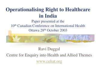 Operationalising Right to Healthcare  in India Paper presented at the  10th Canadian Conference on International Health