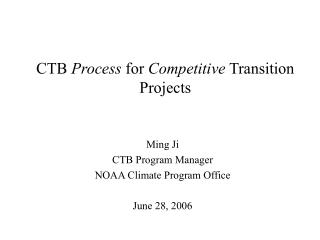 CTB  Process  for  Competitive  Transition Projects
