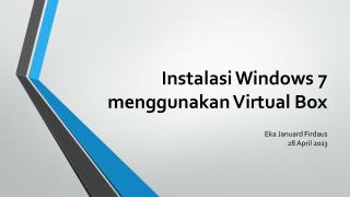 Instalasi Windows 7 menggunakan Virtual  Box