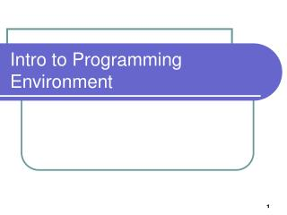 Intro to Programming Environment