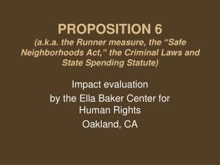 Impact evaluation by the Ella Baker Center for Human Rights Oakland, CA