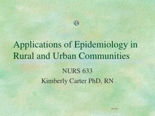 Applications of Epidemiology in Rural and Urban Communities