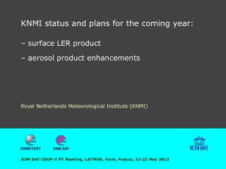 KNMI status and plans for the coming year: