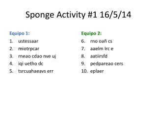 Sponge Activity #1 16/5/14