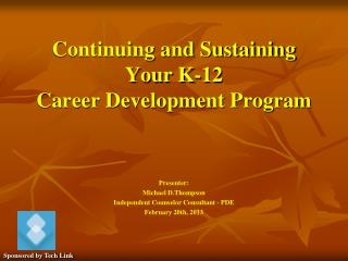 Continuing and Sustaining   Your K-12  Career Development Program