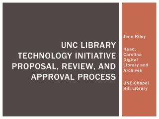 UNC Library Technology initiative proposal, review, and approval process