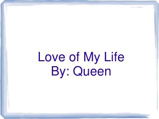 Love of My Life By: Queen