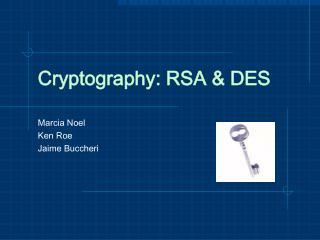 Cryptography: RSA & DES