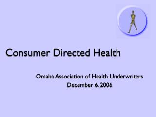 Consumer Directed Health