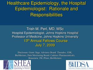 Healthcare Epidemiology, the Hospital Epidemiologist:  Rationale and Responsibilities