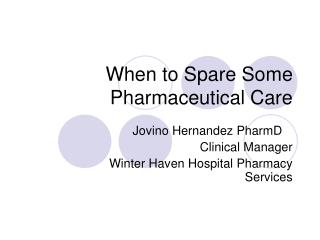 When to Spare Some Pharmaceutical Care