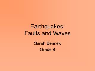 Earthquakes: Faults and Waves