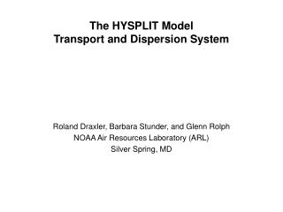 The HYSPLIT Model  Transport and Dispersion System