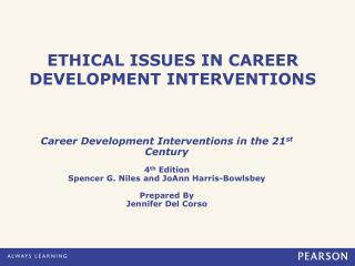 ETHICAL ISSUES IN CAREER DEVELOPMENT INTERVENTIONS