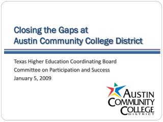 Closing the Gaps at  Austin Community College District