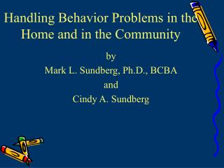 Handling Behavior Problems in the Home and in the Community
