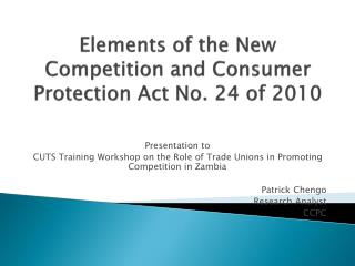 Elements of the New Competition and Consumer Protection Act No. 24 of 2010