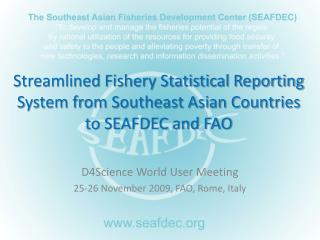 Streamlined Fishery Statistical Reporting System from Southeast Asian Countries to SEAFDEC and FAO