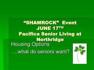 """SHAMROCK""  Event JUNE 17 TH Pacifica Senior Living at Northridge"