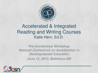 Accelerated & Integrated  Reading and Writing Courses Katie Hern, Ed.D.