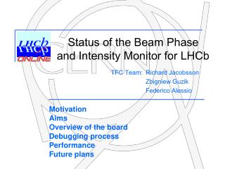 Status of the Beam Phase  and Intensity Monitor for LHCb