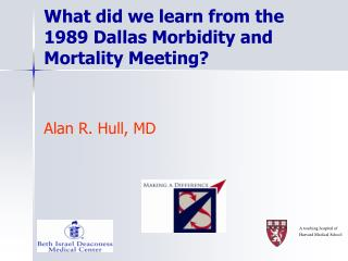 What did we learn from the 1989 Dallas Morbidity and Mortality Meeting?
