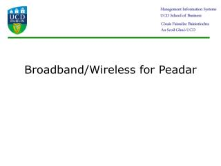 Broadband/Wireless for Peadar