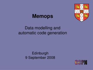 Memops Data modelling and  automatic code generation