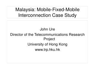 Malaysia: Mobile-Fixed-Mobile Interconnection Case Study