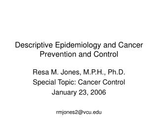 Descriptive Epidemiology and Cancer Prevention and Control