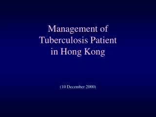 Management of Tuberculosis Patient in Hong Kong