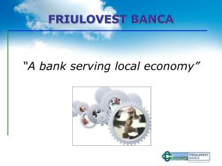 """A bank serving local economy"""