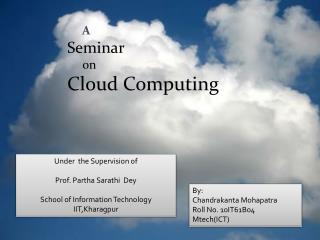 A Seminar      on Cloud Computing