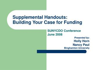 Supplemental Handouts: Building Your Case for Funding