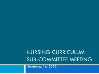 Nursing Curriculum Sub-Committee Meeting