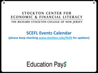 SCEFL Events Calendar (please keep checking  stockton/finlit  for updates)
