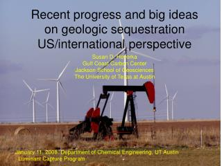 Recent progress and big ideas on geologic sequestration US/international perspective