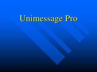 Unimessage Pro