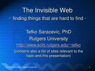 The Invisible Web -  finding things that are hard to find -