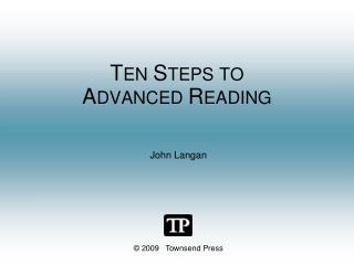 T EN S TEPS TO  A DVANCED  R EADING