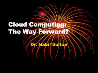 Cloud Computing: The Way Forward?