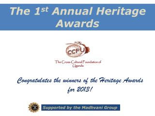 The 1 st  Annual Heritage Awards