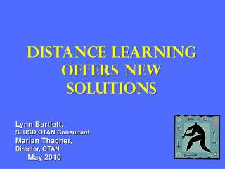 Distance Learning Offers New Solutions